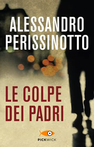 Le colpe dei padri (Pickwick): Alessandro Perissinotto