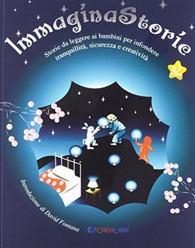 9788868373955: ImmaginaStorie. Storie da leggere ai bambini per infondere tranquillità, sicurezza e creatività. Ediz. a colori