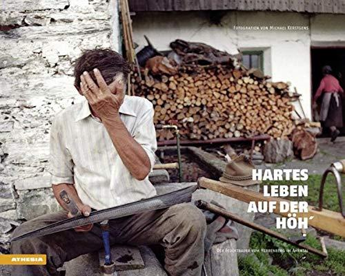9788868391126: Hartes Leben auf der Höh': Der Feuchtbauer vom Herrenberg im Ahrntal
