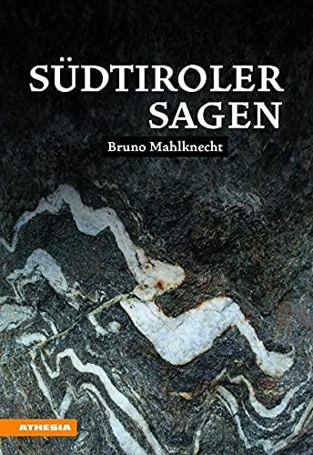 Südtiroler Sagen [Lingua tedesca]: Mahlknecht, Bruno