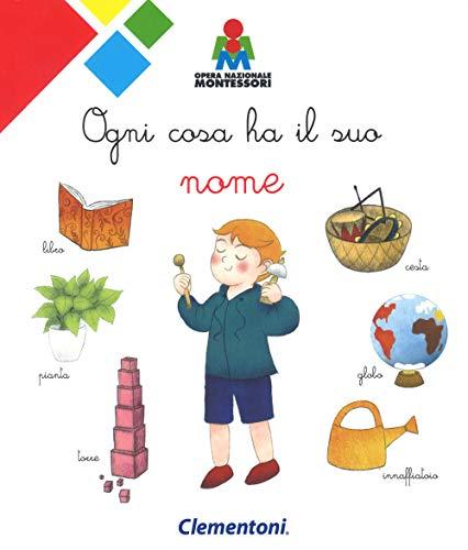 9788868420987: Ogni cosa ha il suo nome. Montessori. Ediz. a colori