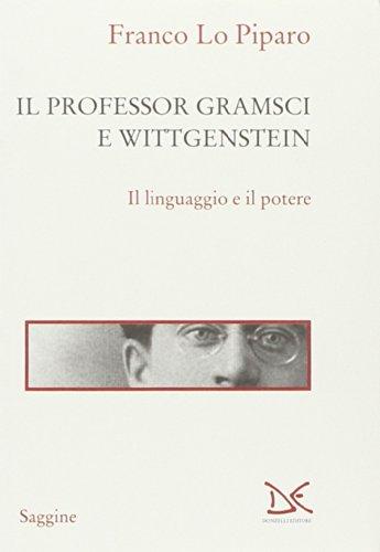 9788868430573: Il professor Gramsci e Wittgenstein. Il linguaggio e il potere