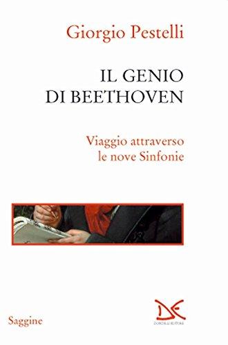 9788868435622: Il genio di Beethoven. Viaggio attraverso le nove Sinfonie