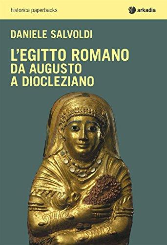 9788868511067: L'Egitto romano. Da Augusto a Diocleziano