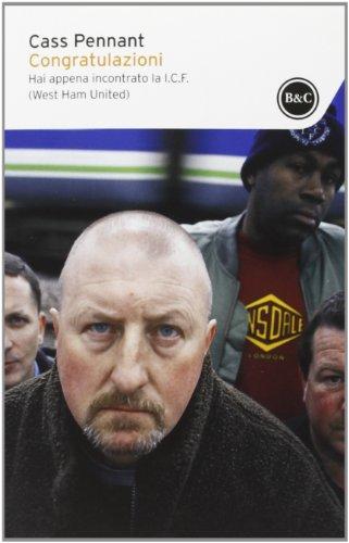 9788868520113: Congratulazioni. Hai appena incontrato la I.C.F. (West Ham United) (I tascabili)
