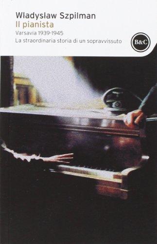 9788868520137: Il pianista. Varsavia 1939-1945. La straordinaria storia di un sopravvissuto