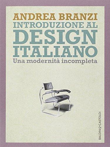 9788868521370: Introduzione al design italiano. Una modernità incompleta