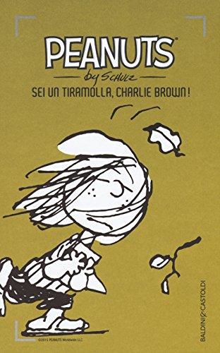 9788868528423: Sei un tiramolla, Charlie Brown!: 23 (I Peanuts)