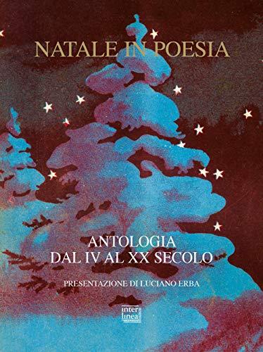 9788868572952: Natale in poesia. Antologia dal IV al XX secolo. Nuova ediz.