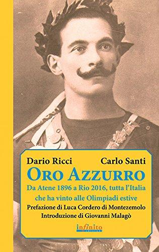9788868611590: Oro azzurro. Da Atene 1896 a Rio 2016, tutta l'Italia che ha vinto alle Olimpiadi estive (Iride)
