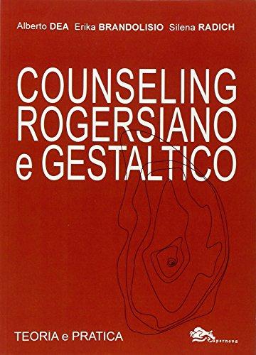 9788868690717: Counseling rogersiano e gestaltico. Teoria e pratica