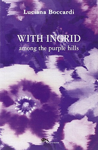 With Ingrid among the purple hills: Luciana Boccardi