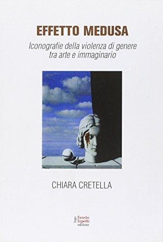 Effetto Medusa. Iconografie della violenza di genere: Chiara Cretella