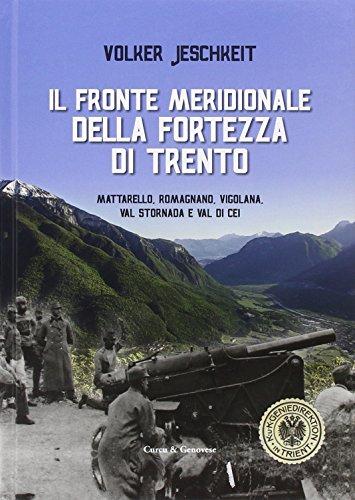 9788868760502: Il fronte meridionale della fortezza di Trento. Mattarello, Romagnano, Vigolana, Val Stornada e Val di Cei