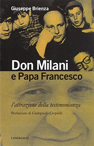 Don Milani e papa Francesco. L attrazione: Milani, Lorenzo;Brienza, Giuseppe