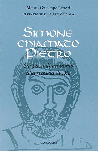 9788868791032: Simone chiamato Pietro. Sui passi di un uomo alla sequela di Dio.