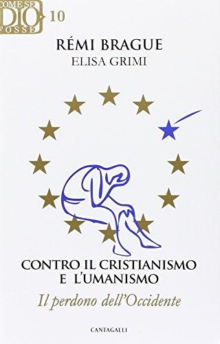 9788868791230: Contro il cristianismo e l'umanismo. Il perdono dell'Occidente