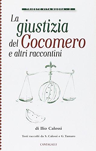 La Giustizia del Cocomero e altri Raccontini.: Calossi, Ilio