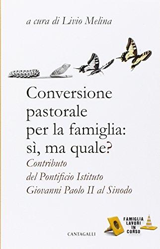 9788868792046: Conversione pastorale per la famiglia: si ma quale? Contributo del Pontificio Istituto Giovanni Paolo II al Sinodo
