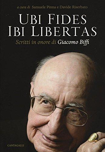 9788868793753: Ubi fides ibi libertas. Scritti in onore di Giacomo Biffi