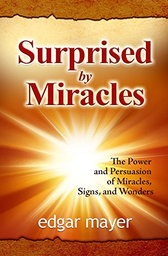9788868800673: Surprised by Miracles: The Power and Persuasion of Miracles, Signs, and Wonders