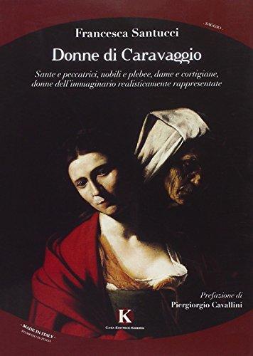 Donne di Caravaggio. Sante e peccatrici, nobili: Francesca Santucci
