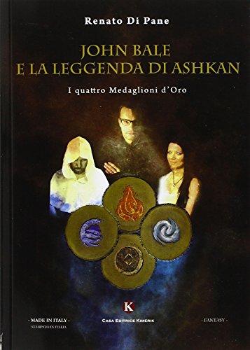 John Bale e la leggenda di Ashkan.: Di Pane Renato