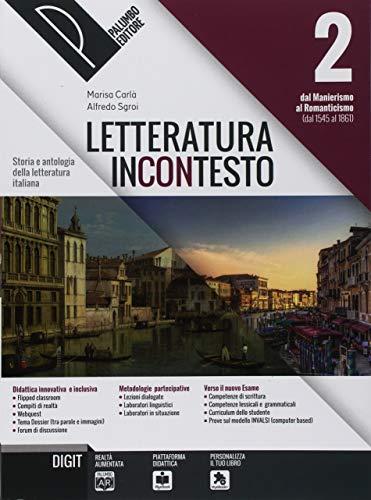 9788868894573: Letteratura incontesto. Storia e antologia della letteratura italiana. Per le Scuole superiori. Con ebook. Con espansione online: 2