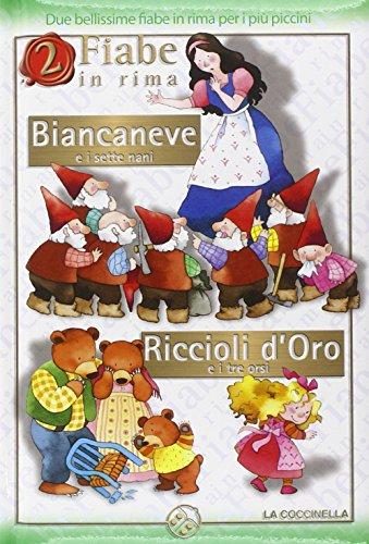 9788868900946: Biancaneve e i sette nani-Riccioli d'Oro e i tre orsi. Ediz. illustrata (2 fiabe in rima)