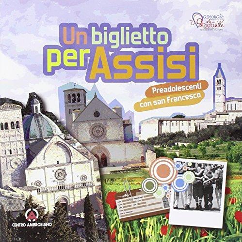 Un biglietto per Assisi. Preadolescenti con san