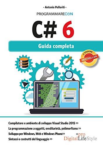9788868953089: Programmare con C# 6. Guida completa (Digital Lifestyle Pro)