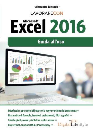 9788868953287: Lavorare con Microsoft Excel 2016. Guida all'uso