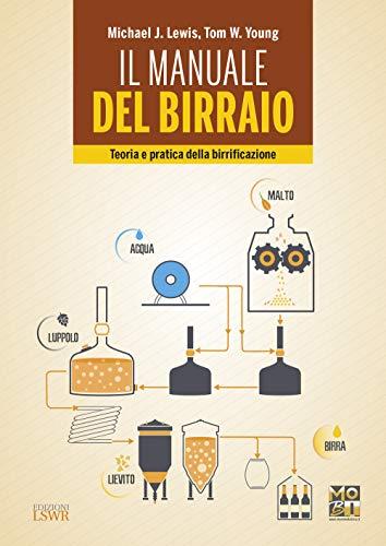 9788868957674: Il manuale del birraio. Teoria e pratica della birrificazione