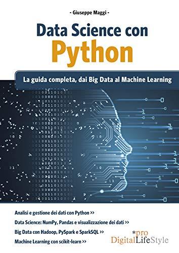 9788868958060: Data Science con Python. La guida completa, dai Big Data al Machine Learning