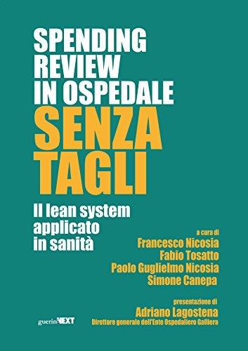 9788868960810: Spendig review in ospedale senza tagli. Il lean system applicato alla sanità