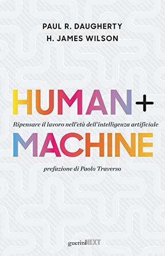 9788868962401: Human + machine: Ripensare il lavoro nell'età dell'intelligenza artificiale