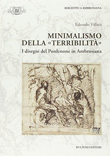 9788868970260: Minimalismo della «terribilità». I disegni del Pordonene in Ambrosiana. Ediz. illustrata: Biblioteca Ambrosiana/Fonti e Studi 23