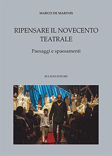9788868971281: Ripensare il Novecento teatrale. Paesaggi e spaesamenti: Culture Teatrali/15
