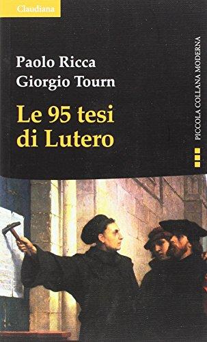 Le 95 tesi di Lutero e la: Paolo Ricca; Giorgio