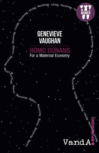 Homo Donans: For a Maternal Economy: Genevieve Vaughan