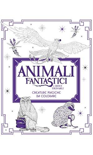 ANIMALI FANTASTICI E DOVE TROVARLI: AA.VV.