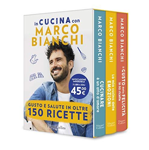 9788869057670: In cucina con Marco Bianchi: Cucinare è un atto d'amore-La mia cucina delle emozioni-Il gusto della felicità in 150 ricette