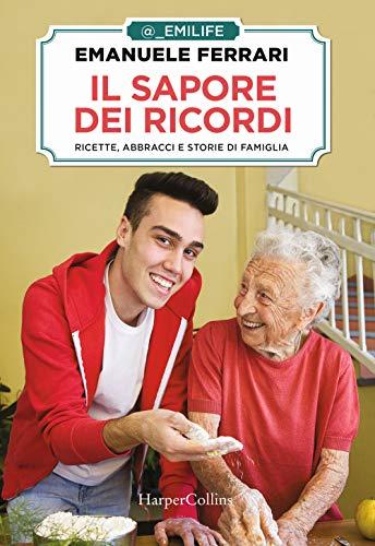 9788869057854: Il sapore dei ricordi. Ricette, abbracci e storie di famiglia