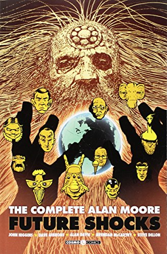 The complete Alan Moore. Future Shocks Moore,