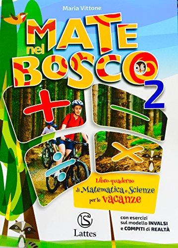 9788869172885: Mate nel bosco. Libro-quaderno di matematica e scienze per le vacanze. Per la Scuola media (Vol. 2)