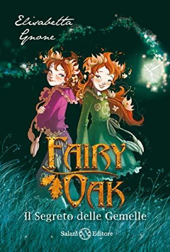 Il segreto delle gemelle. Fairy Oak: 1: Elisabetta Gnone