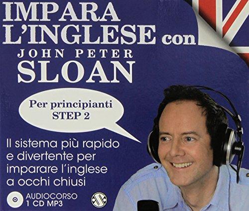 9788869184055: Impara l'inglese con John Peter Sloan. Per principianti Step 2. Audiolibro. CD Audio