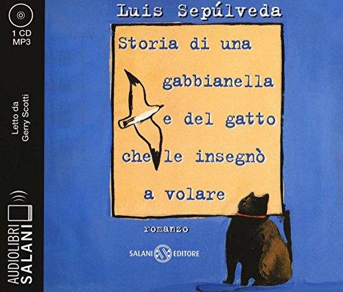 9788869184710: Storia di una gabbianella e del gatto che le insegnò a volare letto da Gerry Scotti. Audiolibro. CD Audio formato MP3 (Audiolibri)