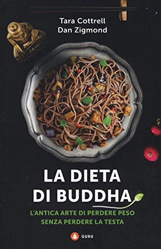 9788869211508: La dieta di Buddha. L'antica arte di perdere peso senza perdere la testa (Guru)