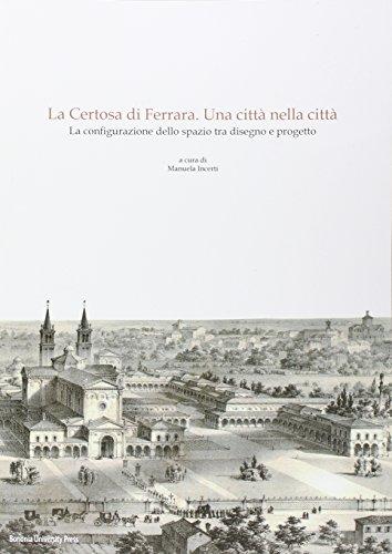 La Certosa di Ferrara, una città nella: P